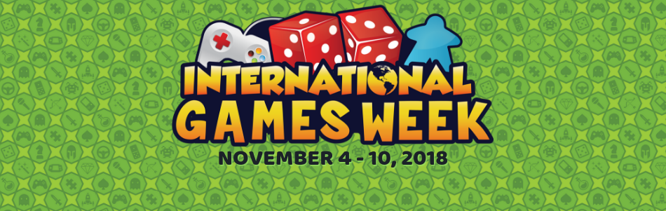 International Games Week November 4 - 10