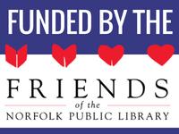 Funded by the Friends of the Norfolk Public Library