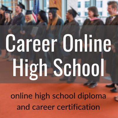 Career Online High School online high school diploma and career certification program