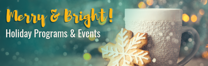 Merry & Bright Holiday Programs and Events