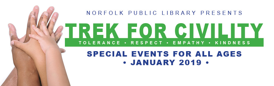 TREK for Civility, january 2019 Tolerance, Respect, Empathy, Kindness. Special events for all ages.
