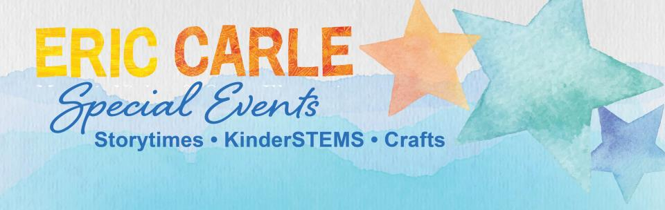 Eric Carle Special Events: Storytimes, KinderSTEMs, Crafts