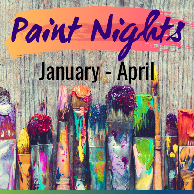 Paint Nights, January - April