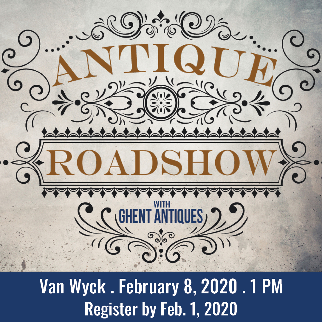Antique Roadshow with Ghent Antiques, Register by Feb. 1, 2020. Program at Van Wyck Branch, Feb. 8 at 1 PM